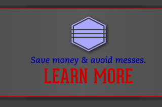 Save money & avoid messes. - Learn More